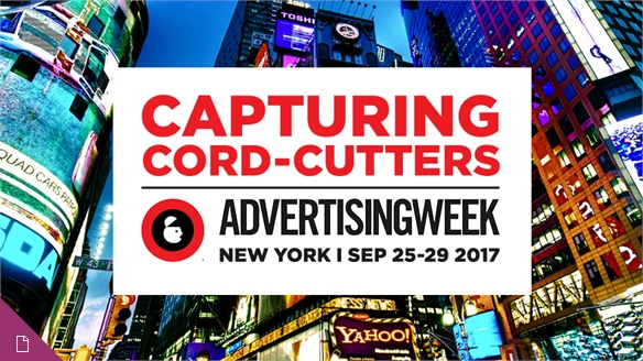 Capturing Cord-Cutters: Advertising Week New York 2017