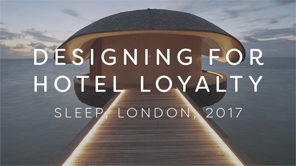 Designing For Hotel Loyalty: Sleep 2017