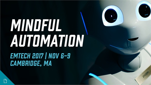 Mindful Automation: EmTech 2017