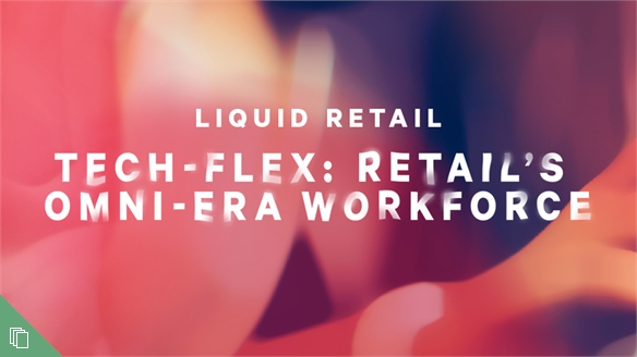Tech-Flex: Retail's Omni-Era Workforce