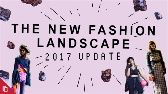 The New Fashion Landscape 2017 Update