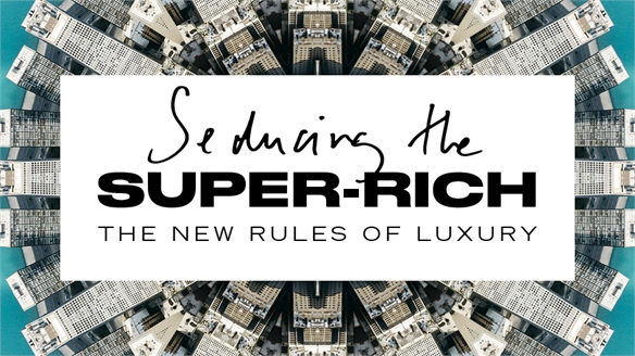Seducing the Super-Rich