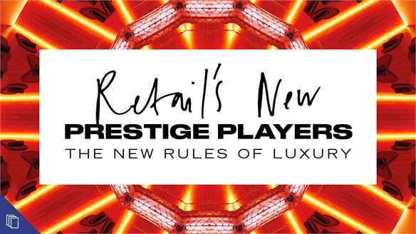 Retail's New Prestige Players