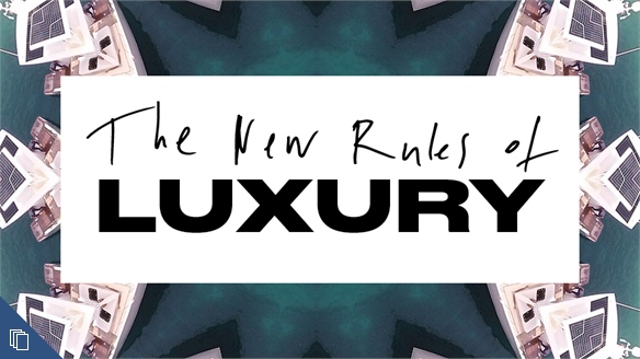The New Rules of Luxury
