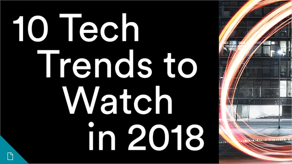 10 Tech Trends to Watch in 2018
