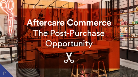 Aftercare Commerce: The Post-Purchase Opportunity
