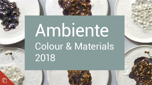 Ambiente 2018: Colour & Materials
