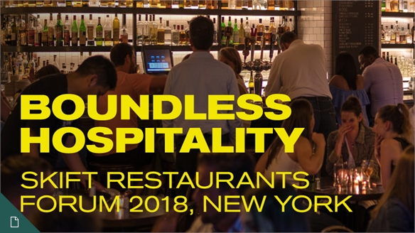 Boundless Hospitality: Skift Restaurants Forum 2018