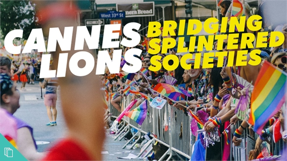 Cannes Lions 2018: Bridging Splintered Societies