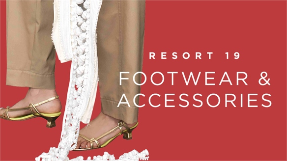 Resort 19: Footwear & Accessories Edit