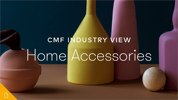 CMF Industry View: Home Accessories