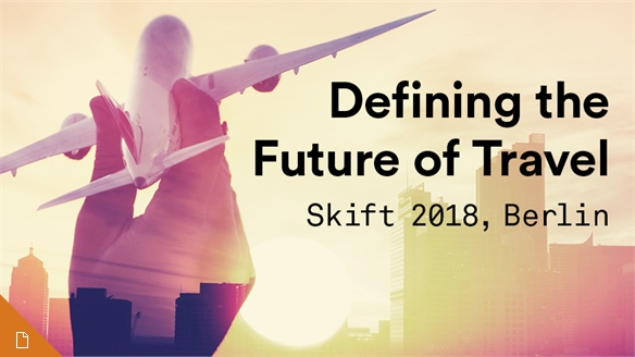Defining the Future of Travel: Skift Europe 2018
