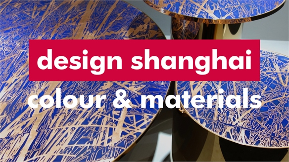 Design Shanghai 2018: Colour & Materials