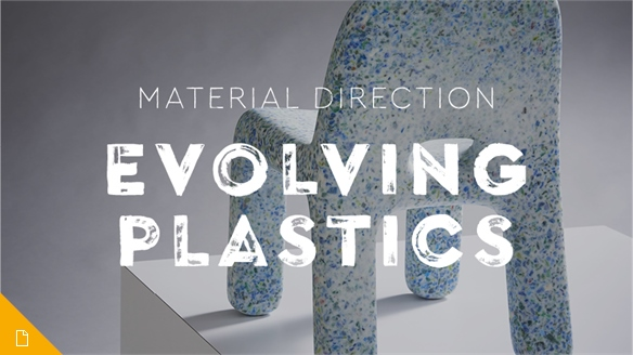 Material Direction: Evolving Plastics