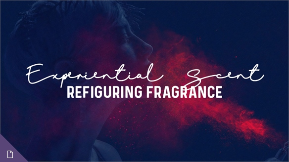 Experiential Scent: Refiguring Fragrance