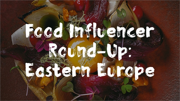 Food Influencer Round-Up: Eastern Europe