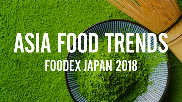 Asia Food & Drink Trends: Foodex Japan 2018