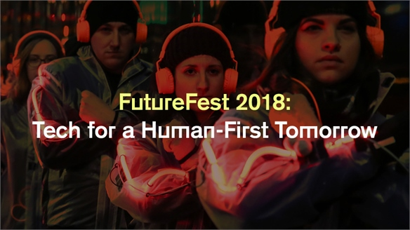 FutureFest 2018: Tech for a Human-First Tomorrow