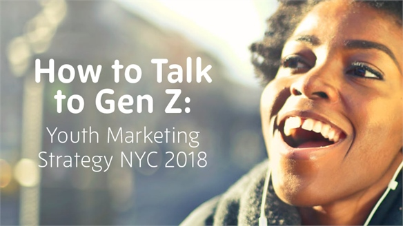 How to Talk to Gen Z: Youth Marketing Strategy NYC 2018