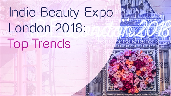 Indie Beauty Expo London 2018: Top Trends