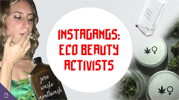 Instagangs: Eco Beauty Activists