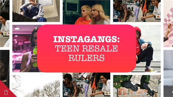 Instagangs: Teen Resale Rulers
