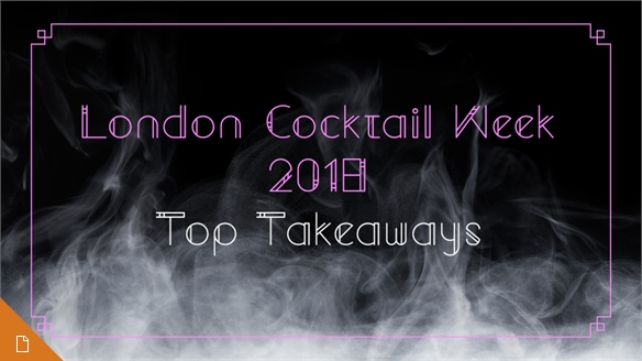 London Cocktail Week 2018: Top Takeaways