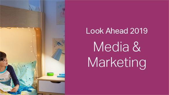 2019: Look Ahead - Media & Marketing