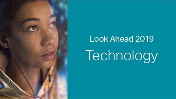 2019: Look Ahead – Technology