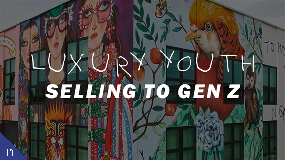 Luxury Youth: Selling to Gen Z
