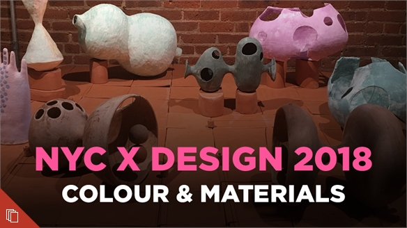 NYC X Design 2018: Colour & Materials