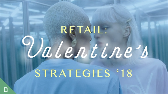 Retail: Valentine's 2018: Best Digital & In-Store Strategies