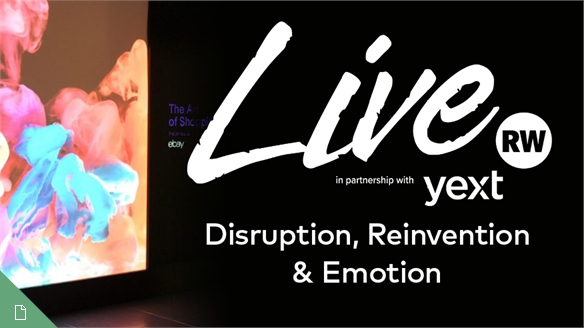 Retail Week Live 2018: Disruption, Reinvention & Emotion