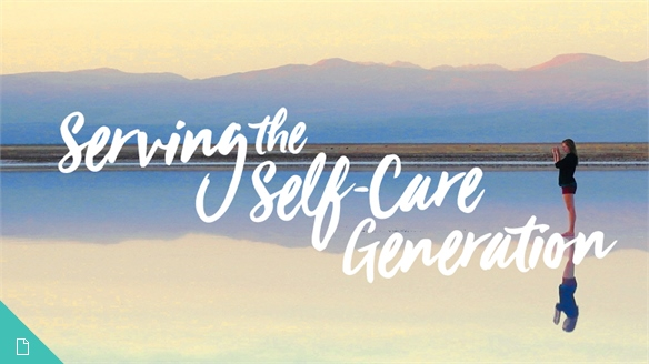 Serving the Self-Care Generation