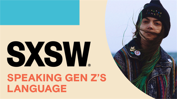 SXSW 2018: Speaking Gen Z's Language