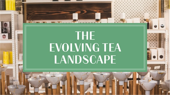 The Evolving Tea Landscape