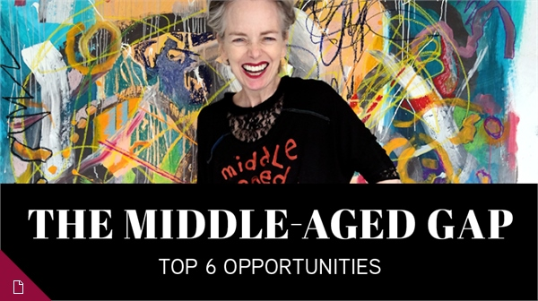 The Middle-Aged Gap: Top 6 Opportunities
