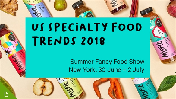 US Specialty Food Trends: Fancy Food Show 2018