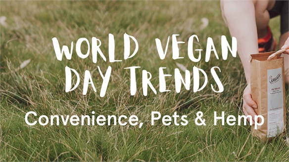 World Vegan Day Trends: Convenience, Pets & Hemp