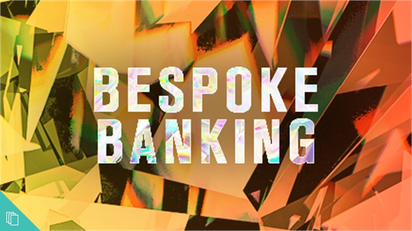 The Future of Money: Bespoke Banking