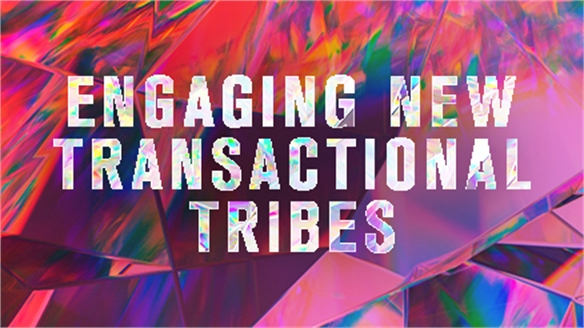The Future of Money: Engaging New Transactional Tribes