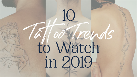10 Tattoo Trends to Watch in 2019