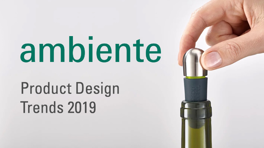 Trend Product Design: Ambiente 2019: Product Design Trends