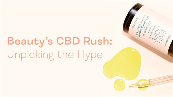 Beauty's CBD Rush: Unpicking the Hype