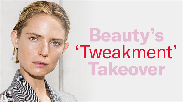 Beauty's 'Tweakment' Takeover