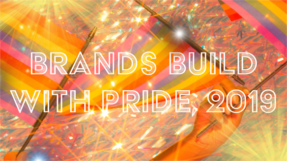 Brands Build with Pride, 2019