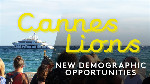 Cannes Lions 2019: New Demographic Opportunities