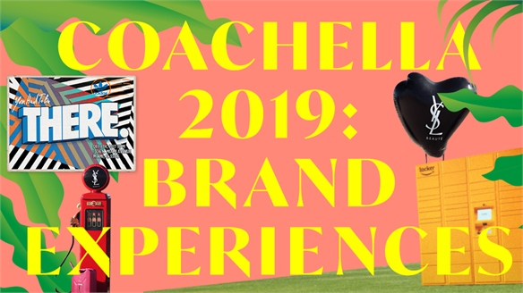 Coachella 2019: Key Brand Experiences