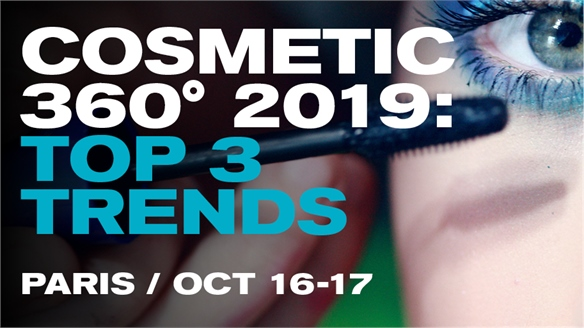 Cosmetic 360 2019: Top 3 Trends
