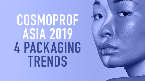 Cosmoprof Asia 2019: 4 Packaging Trends